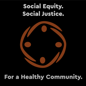 Social Equity. Social Justice. For a Healthy Community.